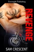 Revenge ebook by Sam Crescent