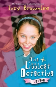 The Littlest Detective in London ebook by Suzy Brownlee