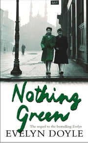 Nothing Green - The Sequel to the Bestselling 'Evelyn' ebook by Evelyn Doyle