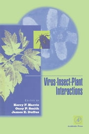Virus-Insect-Plant Interactions ebook by Harris, Kerry F.
