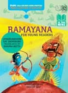 Book Mine: Ramayana For Young Readers ebook by Upendrakishore Ray Chowdhury, Swapna Dutta
