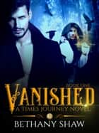 Vanished ebook by Bethany Shaw