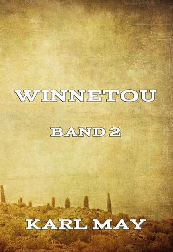 Winnetou Band 2 ebook by Karl May