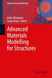 Advanced Materials Modelling for Structures ebook by