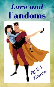 Love and Fandoms ebook by Eric J. Krause