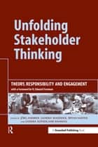 Unfolding Stakeholder Thinking - Theory, Responsibility and Engagement ebook by Jörg Andriof, Sandra Waddock, Bryan Husted,...