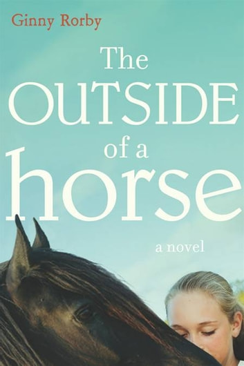 The Outside of a Horse ebook by Ginny Rorby