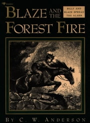 Blaze and the Forest Fire - Billy and Blaze Spread the Alarm ebook by C.W. Anderson,C.W. Anderson