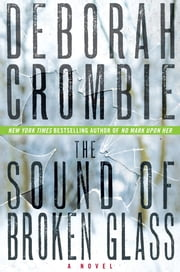 The Sound of Broken Glass - A Novel ebook by Deborah Crombie