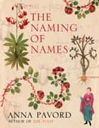 The Naming of Names ebook by Anna Pavord