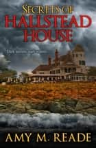 Secrets of Hallstead House eBook par Amy M. Reade