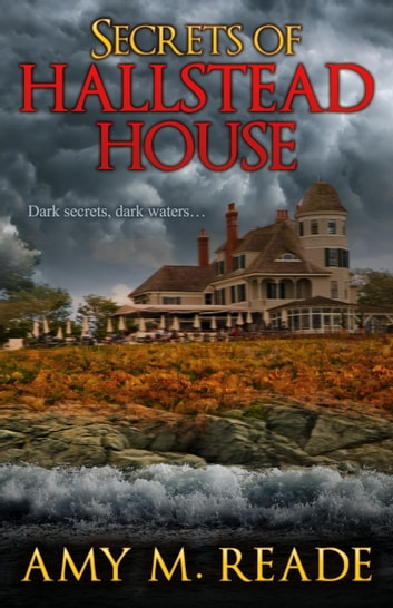 Secrets of Hallstead House ebook by Amy M. Reade