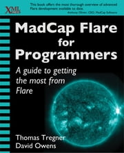 MadCap Flare for Programmers ebook by Thomas Tregner,David Owens
