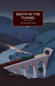 Death in the Tunnel ebook by Miles Burton