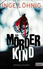 Mörderkind - Kriminalroman ebook by Inge Löhnig