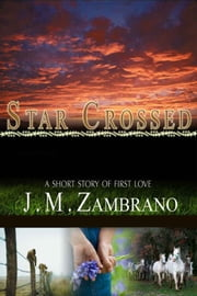 Star Crossed ebook by J M Zambrano