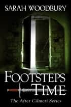 Footsteps in Time (The After Cilmeri Series) 電子書 by Sarah Woodbury