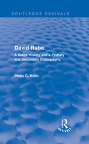 Routledge Revivals: David Rabe (1988) - A Stage History and a Primary and Secondary Bibliography ebook by Philip C. Kolin