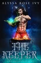 The Keeper ebook by Alyssa Rose Ivy