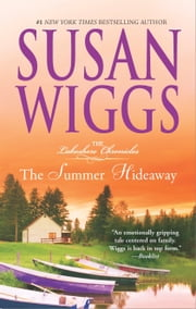 The Summer Hideaway - Lakeshore Chronicles Book 7 ebook by Susan Wiggs