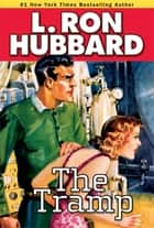 The Tramp ebook by L. Ron Hubbard