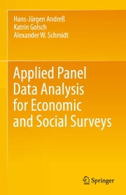 Applied Panel Data Analysis for Economic and Social Surveys ebook by Hans-Jürgen Andreß,Katrin Golsch,Alexander W. Schmidt