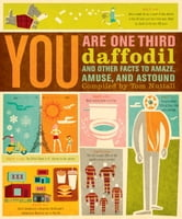 You Are One-Third Daffodil - And Other Facts to Amaze, Amuse, and Astound ebook by Tom Nuttall