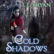 Cold Shadows audiobook by J. L. Bryan