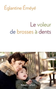 Le voleur de brosses à dents eBook by Églantine ÉMÉYÉ