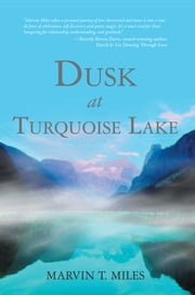 Dusk at Turquoise Lake ebook by Marvin T. Miles