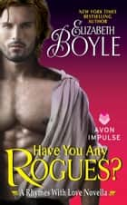 Have You Any Rogues? ebook by Elizabeth Boyle
