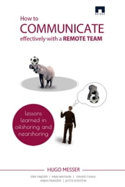 How to Communicate Effectively With a Remote Team ebook by Hugo Messer