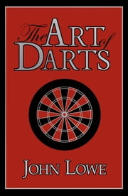 The Art of Darts ebook by John Lowe