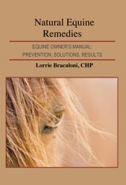 Natural Equine Remedies ebook by Lorrie Bracaloni
