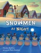 Snowmen at Night eBook by Caralyn Buehner, Mark Buehner