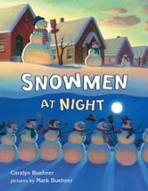 Snowmen at Night ebook by Caralyn Buehner
