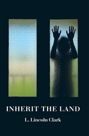 Inherit the Land ebook by L. Lincoln Clark