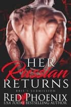 Her Russian Returns ebook by Red Phoenix