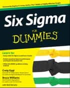 Six Sigma For Dummies ebook by Craig Gygi,Bruce Williams,Neil DeCarlo,Stephen R. Covey