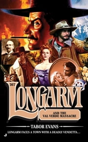 Longarm 367 - Longarm and the Val Verde Massacre ebook by Tabor Evans