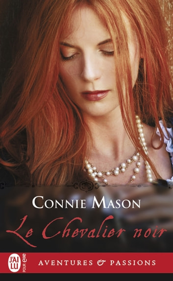 Le chevalier noir ebook by Connie Mason
