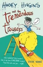 Hooey Higgins and the Tremendous Trousers ebook by Steve Voake