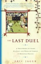 The Last Duel ebook by Eric Jager