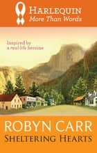 Sheltering Hearts ebook by Robyn Carr