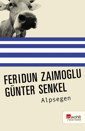Alpsegen ebook by Feridun Zaimoglu,Günter Senkel