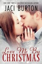 Love Me By Christmas ebook by