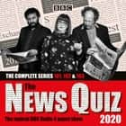 The News Quiz 2020: The Complete Series 101, 102 & 103 - The topical BBC Radio 4 panel show audiobook by BBC Radio Comedy