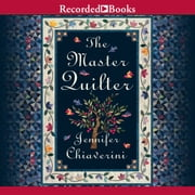 The Master Quilter audiobook by Jennifer Chiaverini