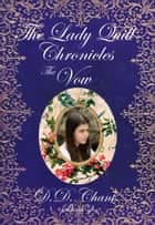 The Vow (The Lady Quill Chronicles, 2#) ebook by D.D. Chant