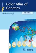 Color Atlas of Genetics ebook by Eberhard Passarge